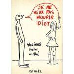Wolinski-Je-Ne-Veux-Pas-Mourir-Idiot