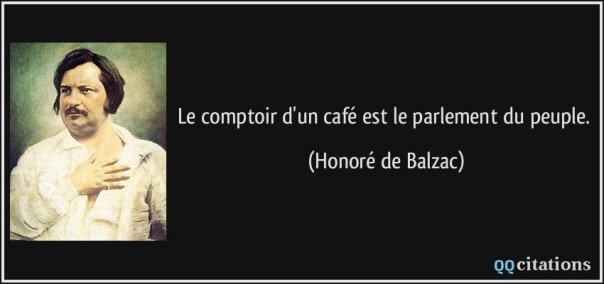 quote-le-comptoir-d-un-cafe-est-le-parlement-du-peuple-honore-de-balzac-111417